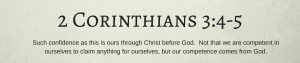 2 Corinthians 3:4-5 - Our competence comes from God