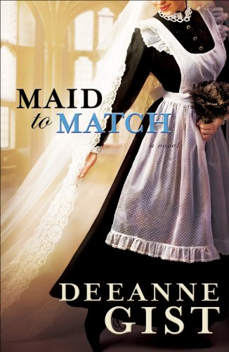 Maid to Match by Deeanne Gist Historical Romance Book cover