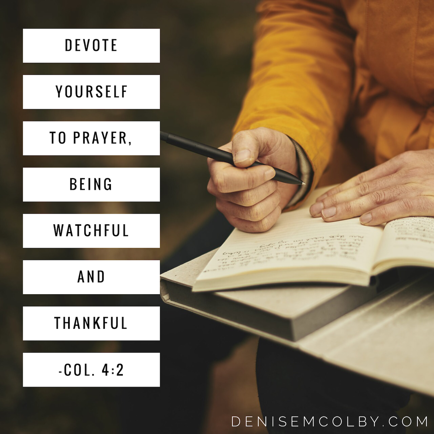 Hand and pen writing in prayer journal Col. 4:2 Devote yourself to prayer scripture verse