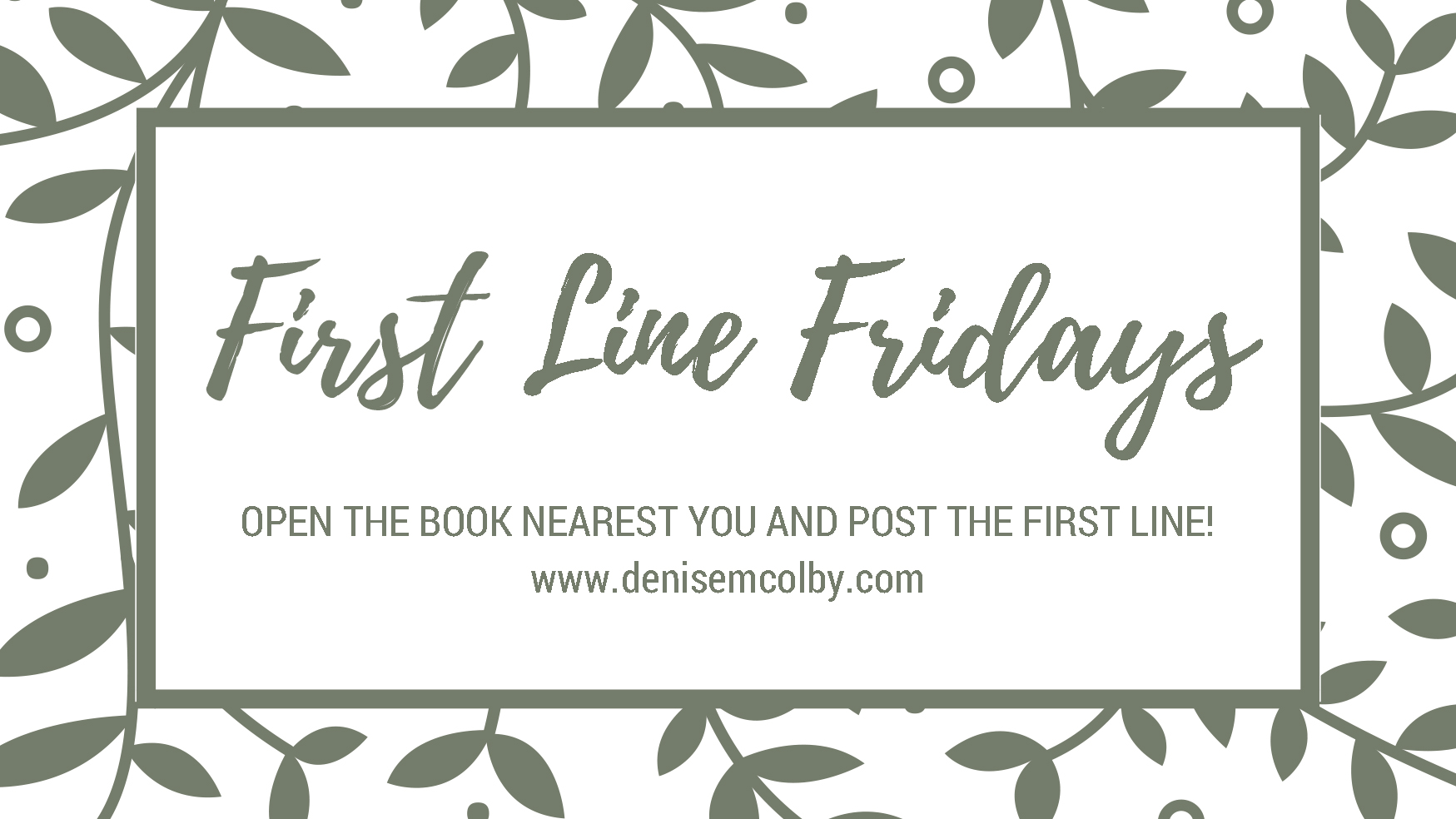 First Line Fridays on Denise M. Colby Blog Featured Image