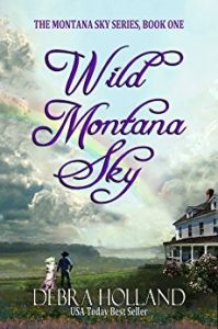 Wild Montana Sky Book 1 in Montana Sky Series by Debra Holland