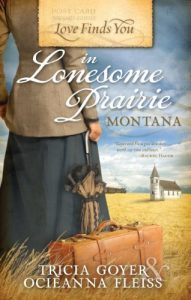 First Line Fridays by Denise M. Colby, Love Finds You in Lonesome Prairie, Montana by Tricia Goyer & Ocieanna Fleiss