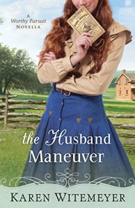 First Line Fridays by Denise M. Colby, The Husband Maneuver by Karen Witemeyer