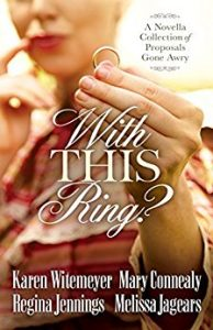 First Line Fridays by Denise M. Colby, With This Ring Collection of Proposals Gone Awry