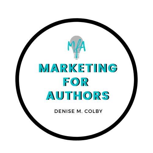 Marketing for Authors Logo Denise M. Colby