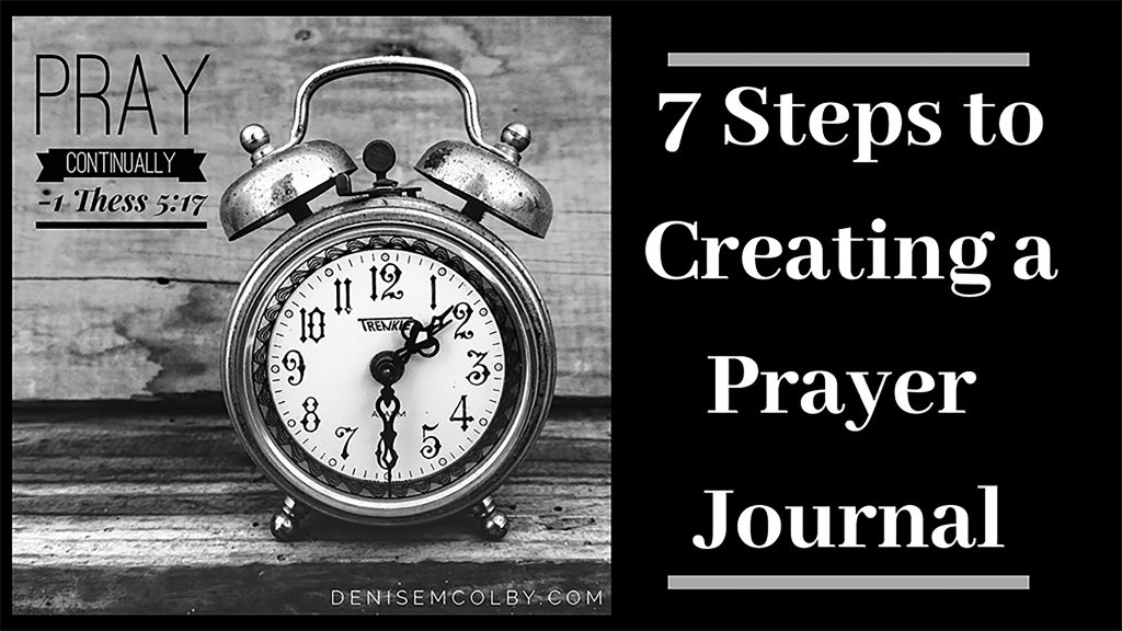 How to Start a Prayer Journal by Denise M. Colby