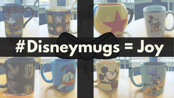 Blog Post Title Graphic with 8 Disney Mugs in the background and a bow in front with the words #disneymugs = joy by denise m. colby
